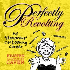 'Revolting' Cartoonist KristenCaven